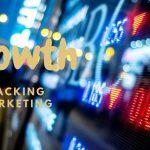 C'est quoi le Growth marketing et le Growth hacking ?