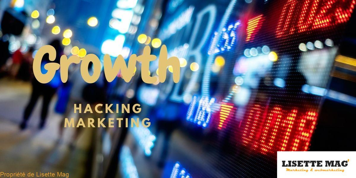 C'est quoi le Growth marketing et le Growth hacking ?