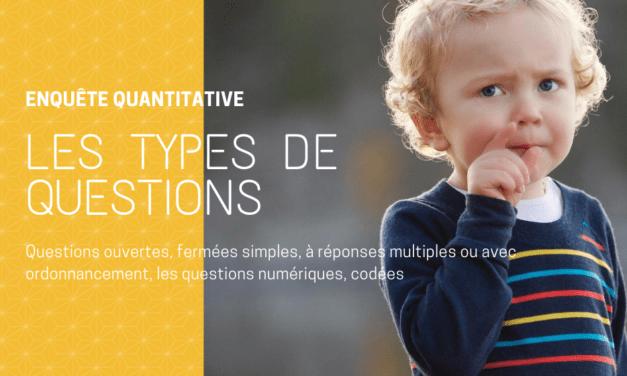 Les types de questions du questionnaire quantitatif