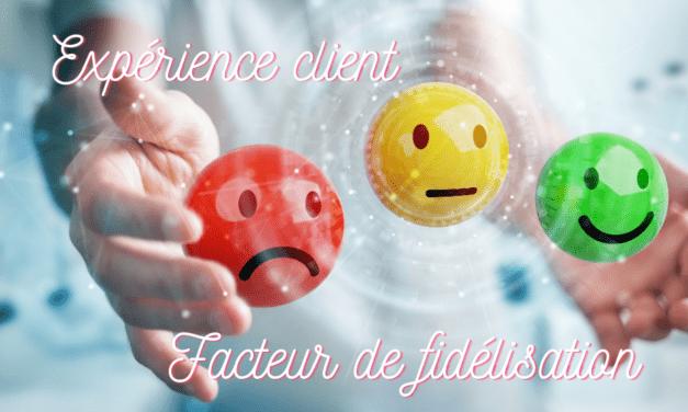 L'expérience client, le nouveau facteur de fidélisation