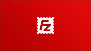 transférer des fichiers avec Filezilla FTP